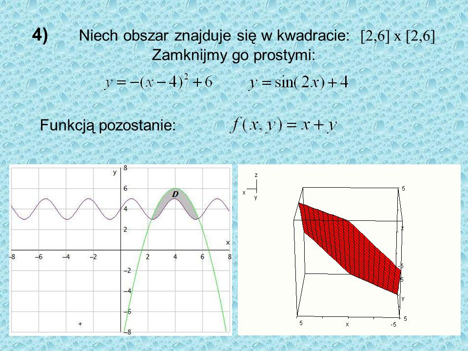 4) Niech obszar znajduje się w kwadracie: [2,6] x [2,6] Zamknijmy go prostymi: